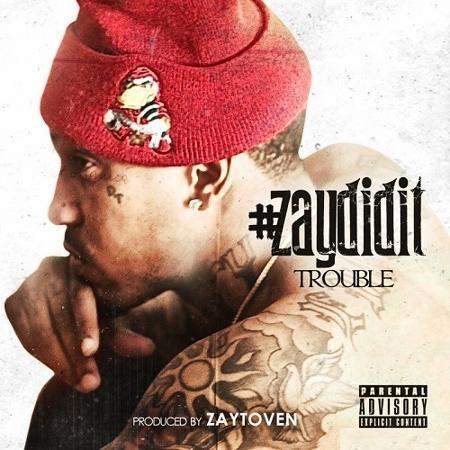 Trouble-ZayDidIt