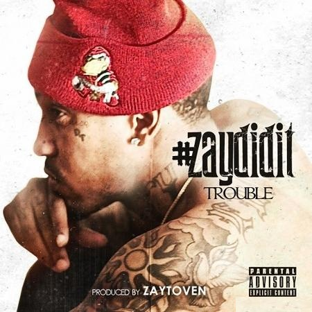 Trouble-ZayDidIt